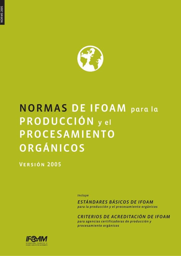 NORMS 2005             NORMAS DE IFOAM                               para la             PRODUCCIÓN y el             PROCE...