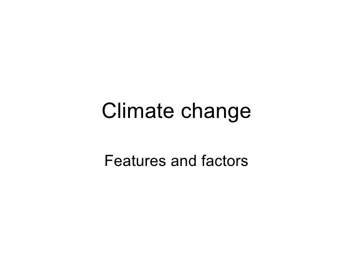 Climate change Features and factors