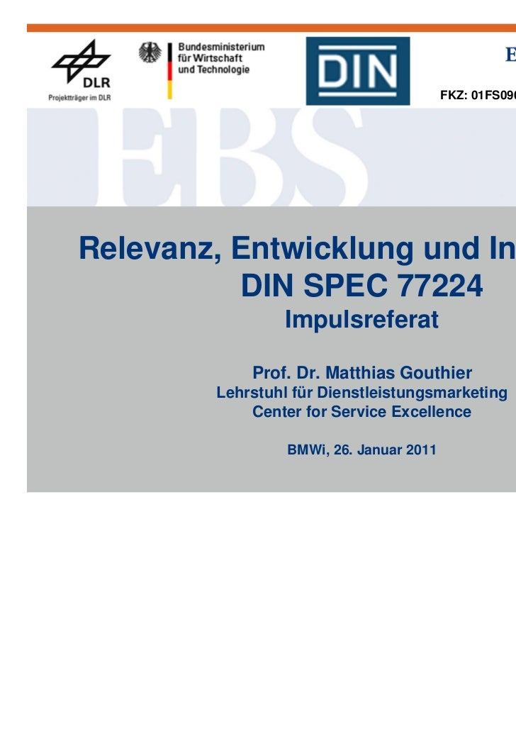 FKZ: 01FS09003Relevanz, Entwicklung und Inhalte der          DIN SPEC 77224                 Impulsreferat             Prof...