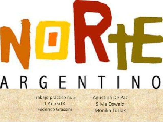 Trabajo practico nr. 3 1 Ano GTR Federico Grassini Agustina De Paz Silvia Oswald Monika Tuzlak
