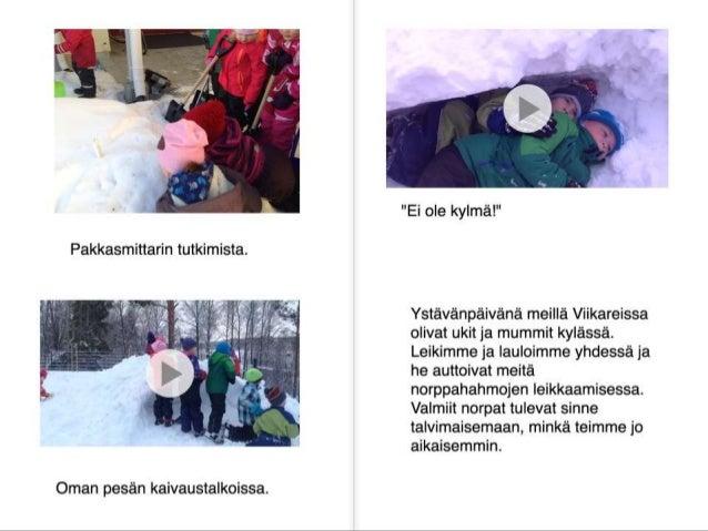 """""""Ei ole kylmä! """"     Ystävänpäivänä meillä Viikareissa olivat ukit ja mummit kylässä.  Leikimme ja Iauloimme yhdessä ja he..."""