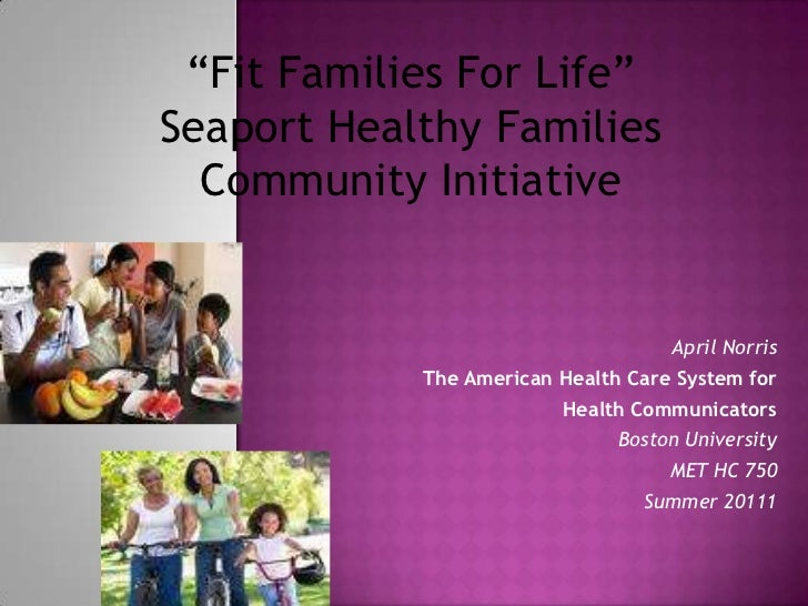 """Fit Families For Life"" Seaport Healthy Families Community Initiative<br />April Norris<br />The American Health Care Syst..."