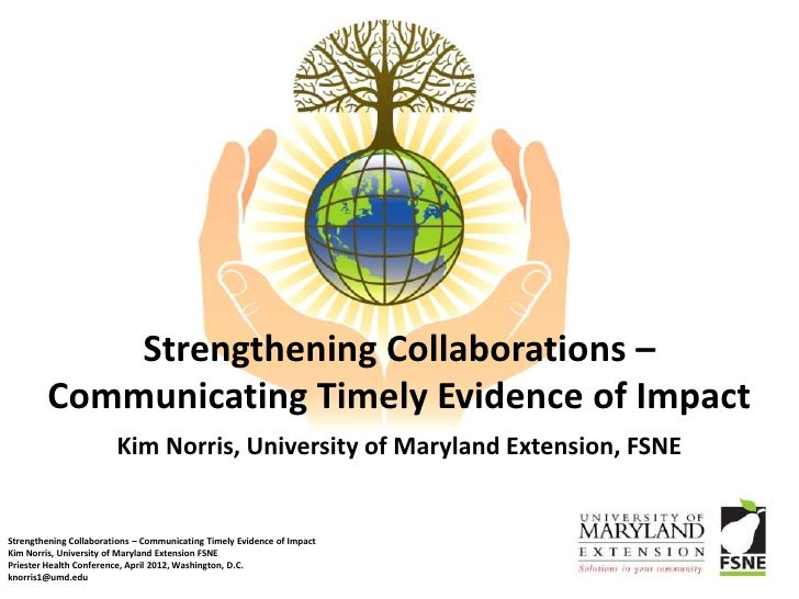 Strengthening Collaborations –         Communicating Timely Evidence of Impact                        Kim Norris, Universi...