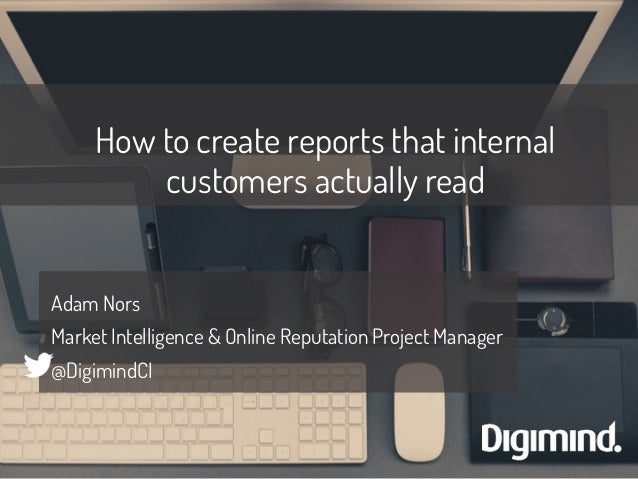 How to create reports that internal customers actually read