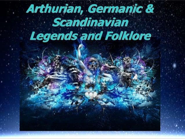Arthurian, Germanic & Scandinavian Legends and Folklore