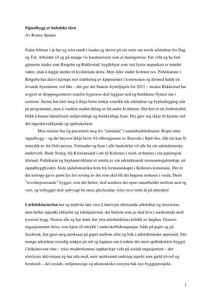 Signalbygg er babelske tårnAv Ronny SpaansSidan februar i år har eg reist rundt i landet og skrive på ein serie om norsk a...