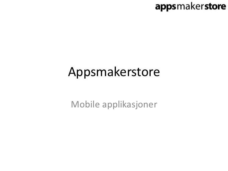 AppsmakerstoreMobile applikasjoner