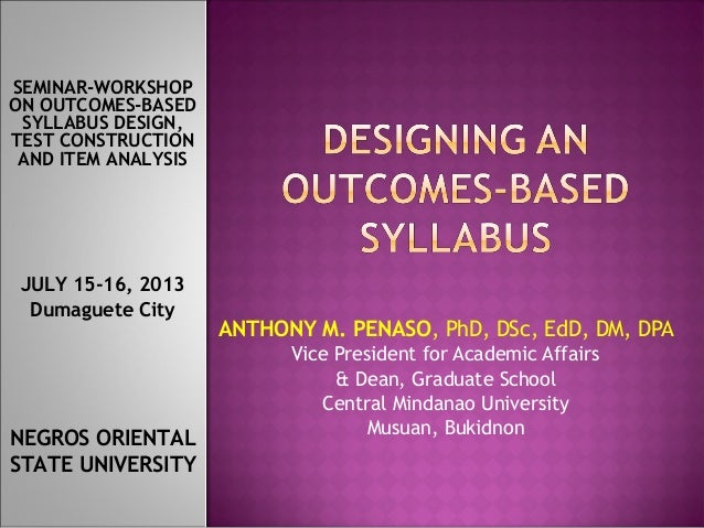 ANTHONY M. PENASO, PhD, DSc, EdD, DM, DPA Vice President for Academic Affairs & Dean, Graduate School Central Mindanao Uni...