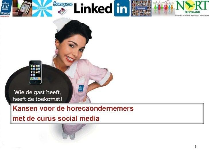 Kansen voor de horecaondernemers<br />met de curus social media <br />1<br />
