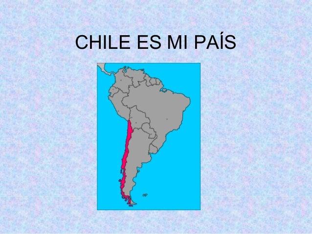 CHILE ES MI PAÍS