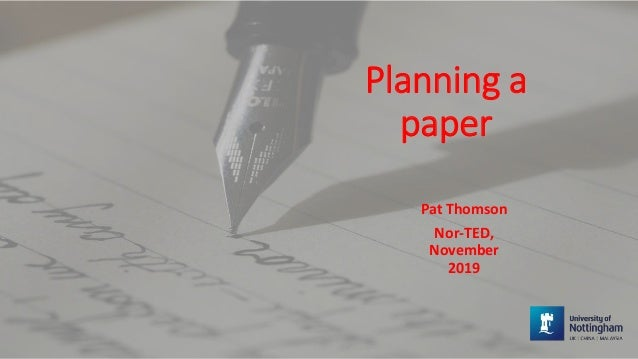 Planning a paper Pat Thomson Nor-TED, November 2019