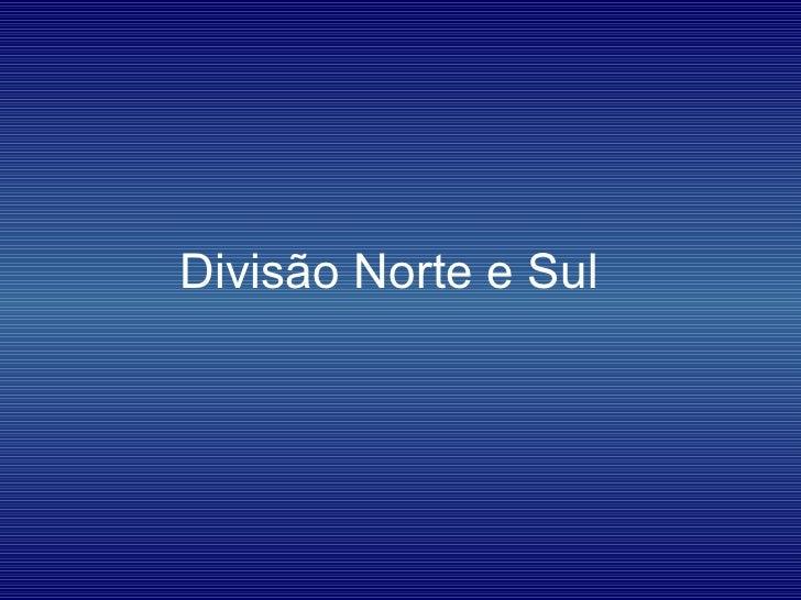 Divisão Norte e Sul