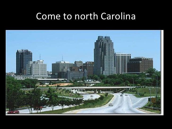 Come to north Carolina<br />