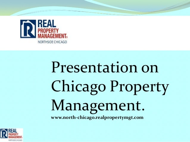 Presentation onChicago PropertyManagement.www.north-chicago.realpropertymgt.com
