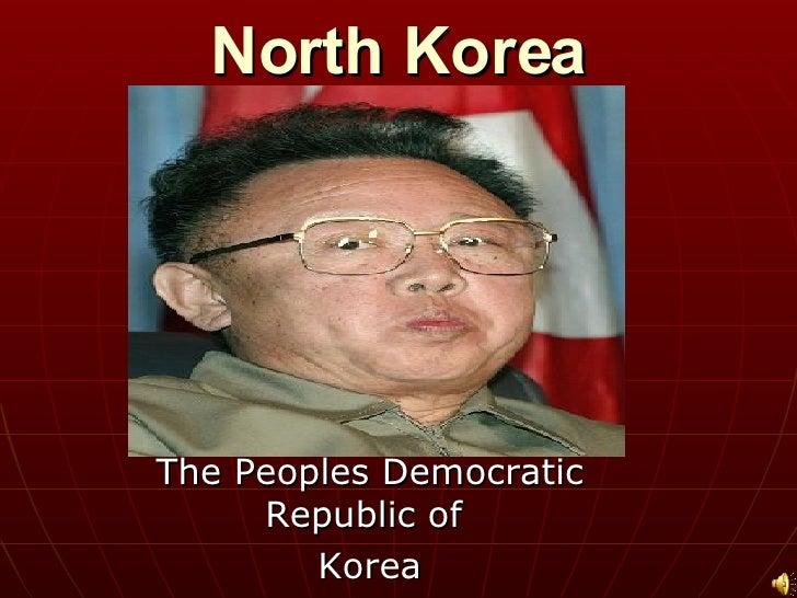 North Korea The Peoples Democratic Republic of  Korea