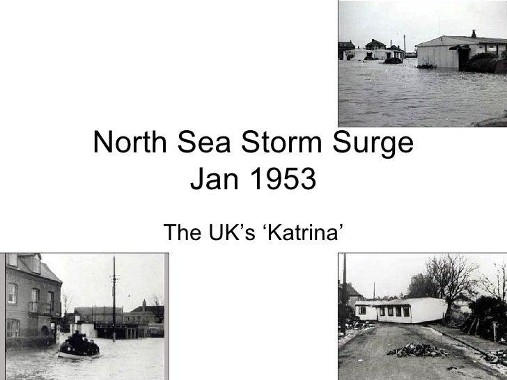 North Sea Storm Surge Jan 1953 The UK's 'Katrina'