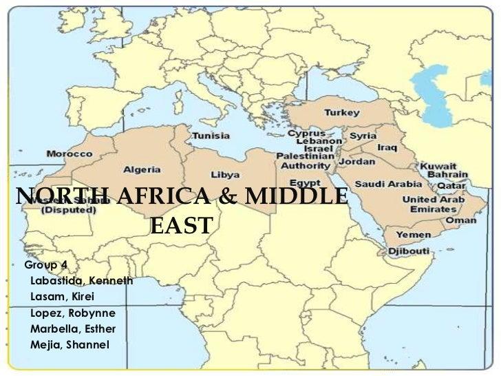 NORTH AFRICA & MIDDLE         EAST  • Group 4•    Labastida, Kenneth•    Lasam, Kirei•    Lopez, Robynne•    Marbella, Est...