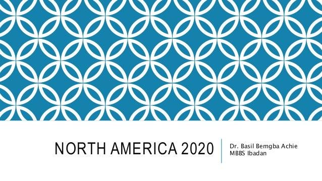 NORTH AMERICA 2020 Dr. Basil Bemgba Achie MBBS Ibadan
