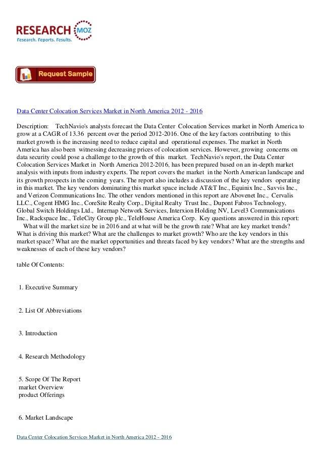 Data Center Colocation Services Market in North America 2012 - 2016Description: TechNavios analysts forecast the Data Cent...