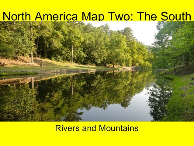 North America Map Two: The South Rivers and Mountains