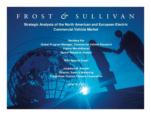 Strategic Analysis of the North American and European Electric Commercial Vehicle Market Sandeep Kar Global Program Manage...