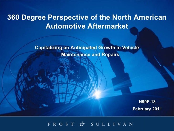 360 Degree Perspective of the North American          Automotive Aftermarket       Capitalizing on Anticipated Growth in V...