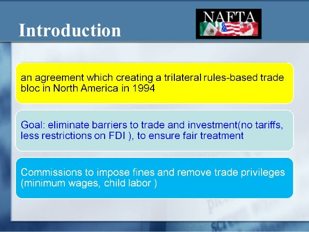 an introduction to the history of nafta north america free trade agreement Home / texts of the agreement / north american free trade agreement welcome about the nafta secretariat overview mandate texts of the agreement north american free trade agreement rules of procedure code of conduct procedural forms dispute settlement.