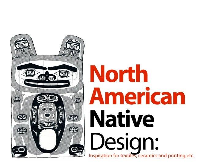 NorthAmericanNativeDesign:Inspiration for textiles, ceramics and printing etc.