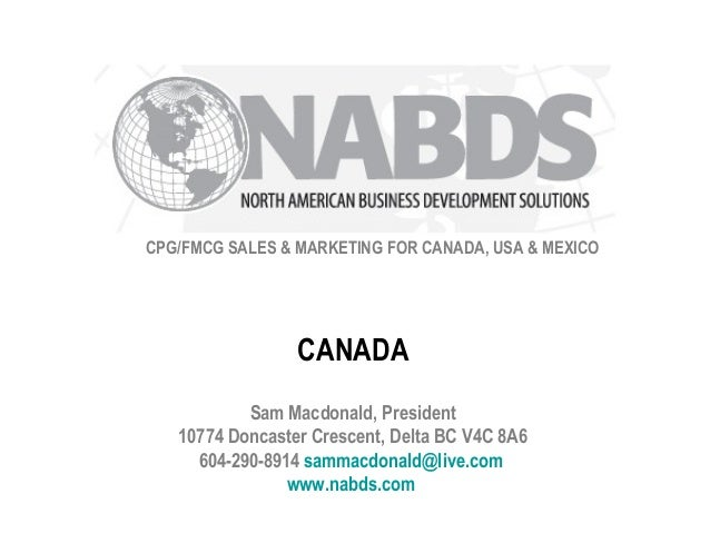 CPG/FMCG SALES & MARKETING FOR CANADA, USA & MEXICOSam Macdonald, President10774 Doncaster Crescent, Delta BC V4C 8A6604-2...