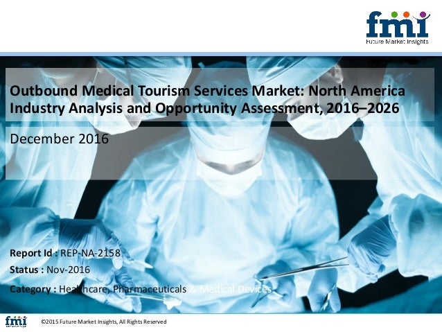 Outbound Medical Tourism Services Market: North America Industry Analysis and Opportunity Assessment, 2016–2026 December 2...
