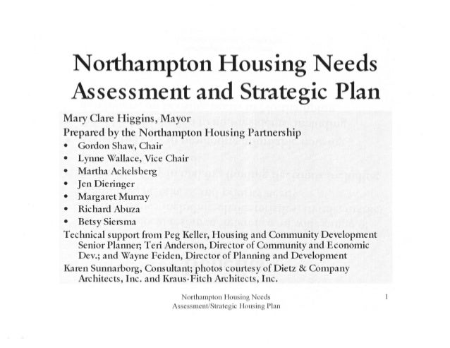 Northampton Housing Needs Assessment and Strategic Plan Mary Clare Higgins, Mayor Prepared by the Northampton Housing Part...