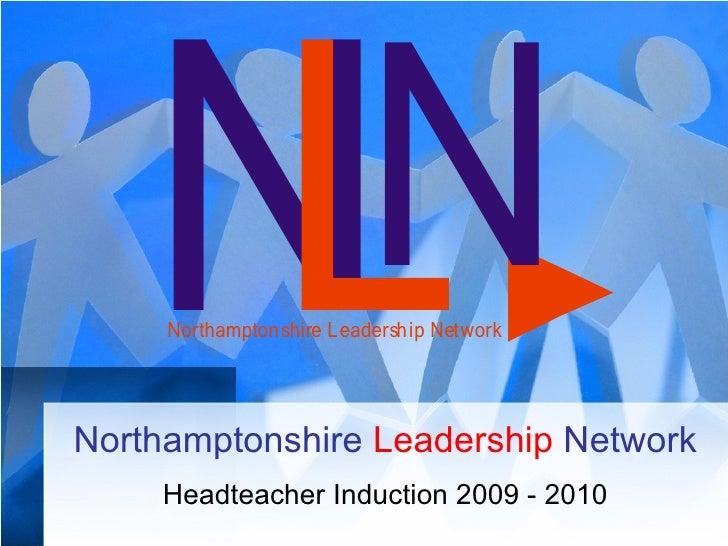 Northamptonshire  Leadership   Network Headteacher Induction 2009 - 2010