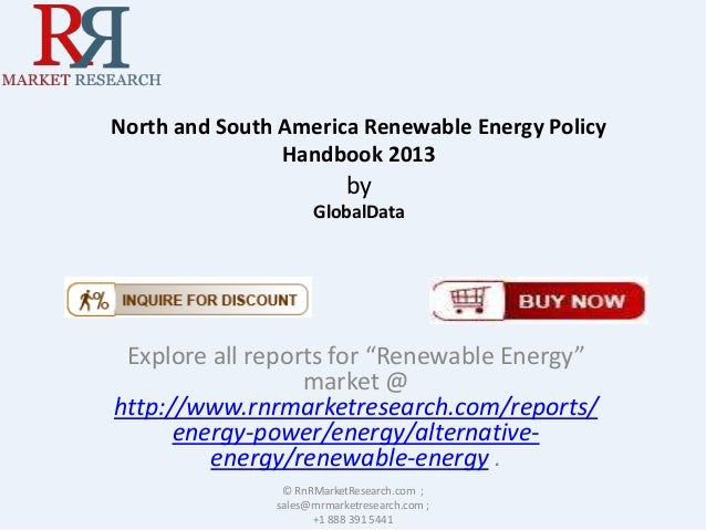 """North and South America Renewable Energy Policy Handbook 2013 by GlobalData Explore all reports for """"Renewable Energy"""" mar..."""