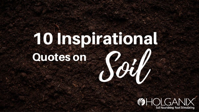 Quotes on Soil 10 Inspirational