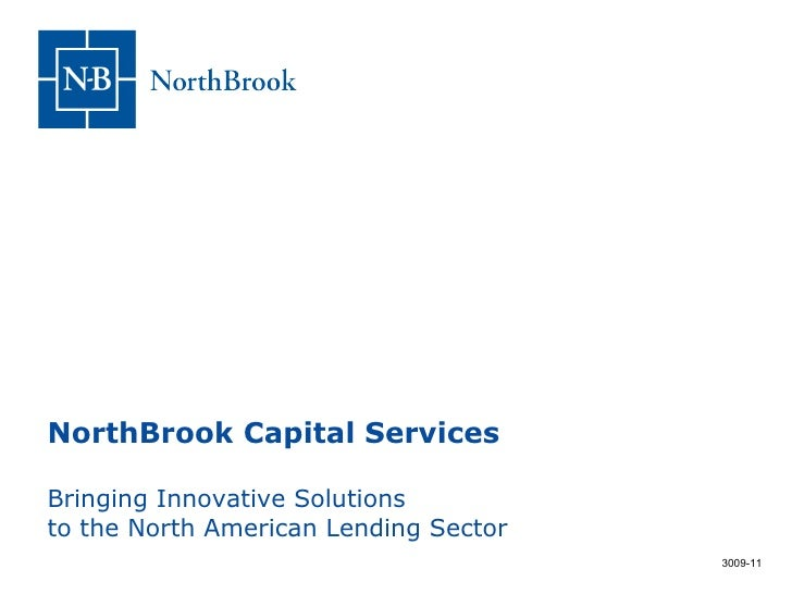 NorthBrook Capital Services Bringing Innovative Solutions to the North American Lending Sector 3009-11