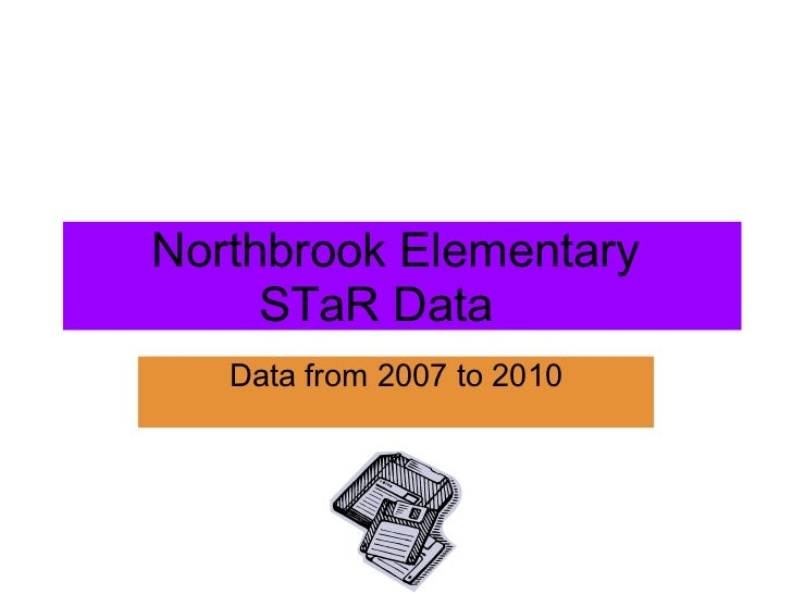 Northbrook Elementary   STaR Data ata Data from 2007 to 2010