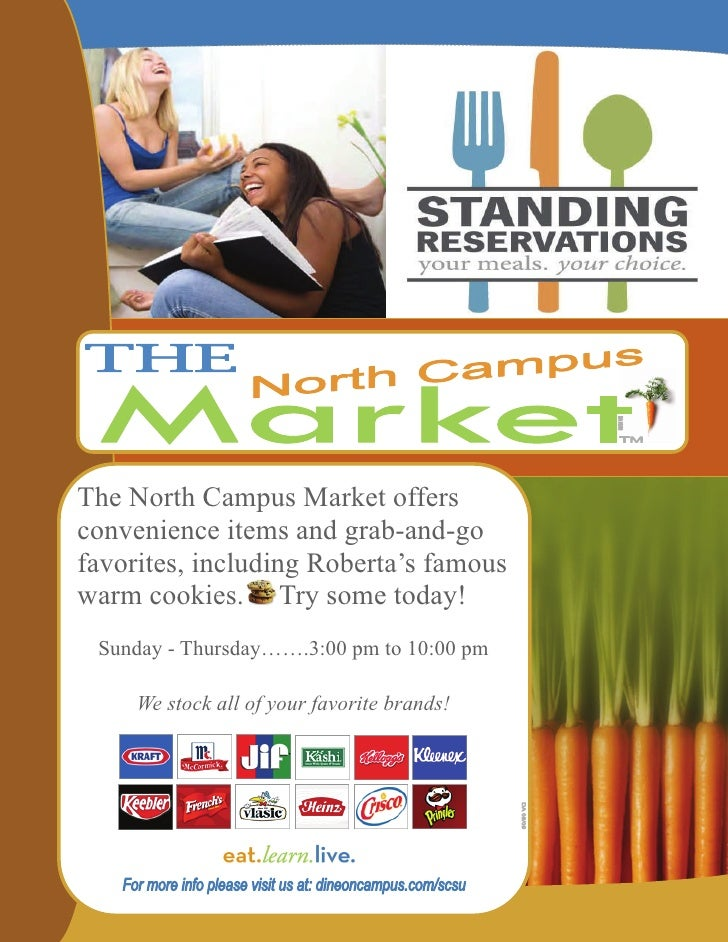 The North Campus Market offersconvenience items and grab-and-gofavorites, including Roberta's famouswarm cookies. Try some...