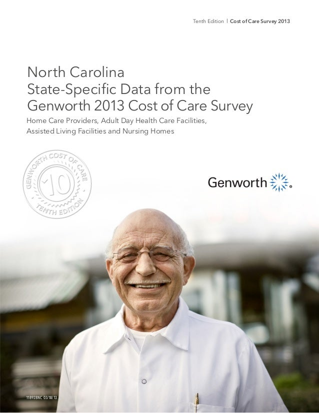 Tenth Edition l Cost of Care Survey 2013 118928NC 03/18/13 Home Care Providers, Adult Day Health Care Facilities, Assisted...
