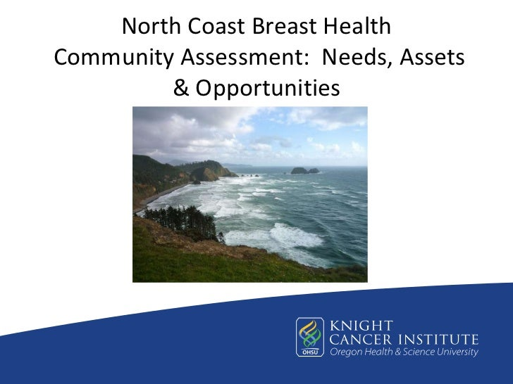 North Coast Breast HealthCommunity Assessment: Needs, Assets         & Opportunities
