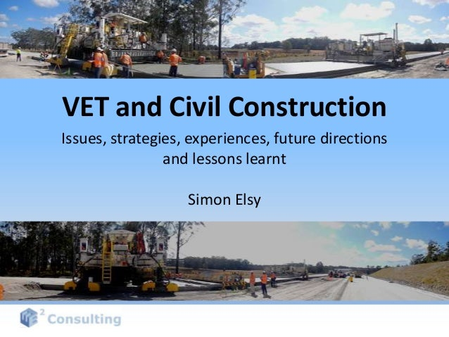 VET and Civil ConstructionIssues, strategies, experiences, future directions                and lessons learnt            ...