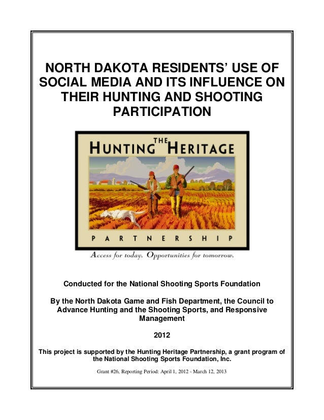 NORTH DAKOTA RESIDENTS' USE OFSOCIAL MEDIA AND ITS INFLUENCE ON   THEIR HUNTING AND SHOOTING          PARTICIPATION       ...