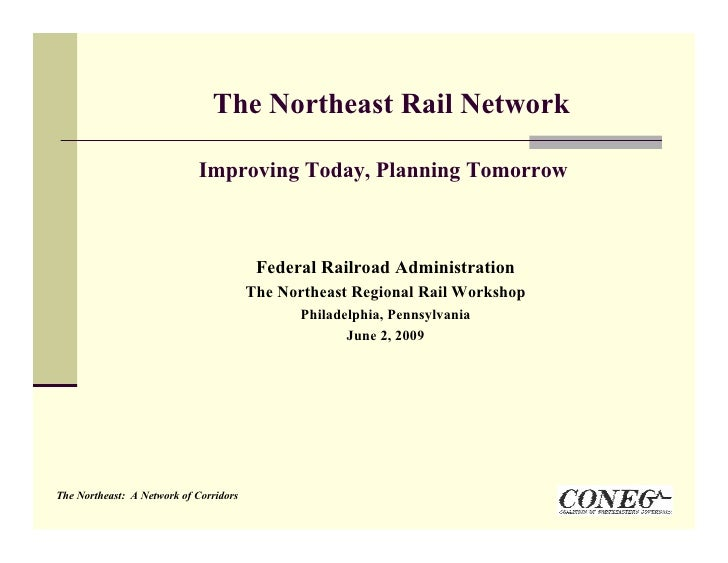 The Northeast Rail Network                              Improving Today, Planning Tomorrow                                ...