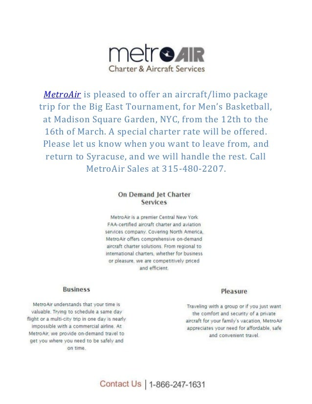 MetroAir is pleased to offer an aircraft/limo packagetrip for the Big East Tournament, for Men's Basketball,at Madison Squ...