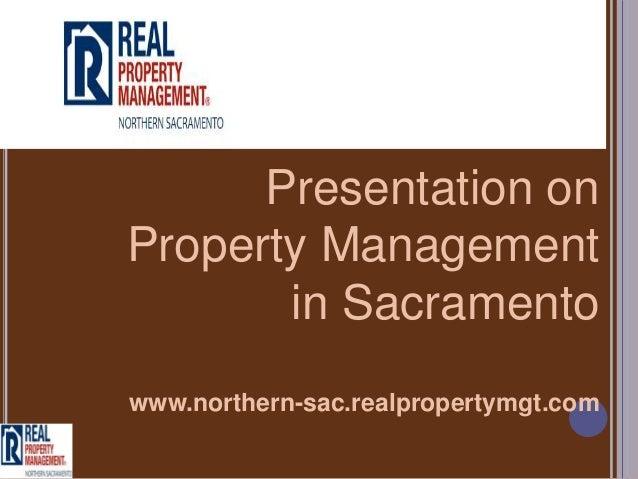 Presentation onProperty Management       in Sacramentowww.northern-sac.realpropertymgt.com