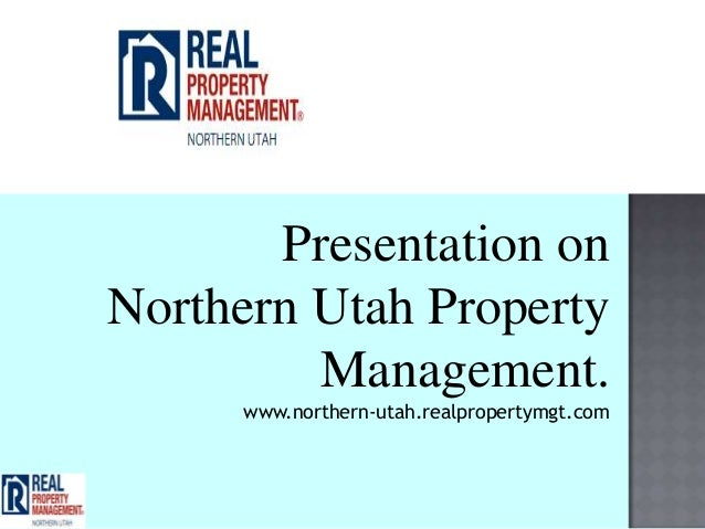 Presentation onNorthern Utah Property         Management.     www.northern-utah.realpropertymgt.com