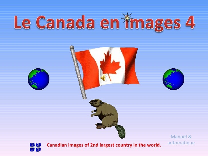 Manuel & automatique Canadian images of 2nd largest country in the world.