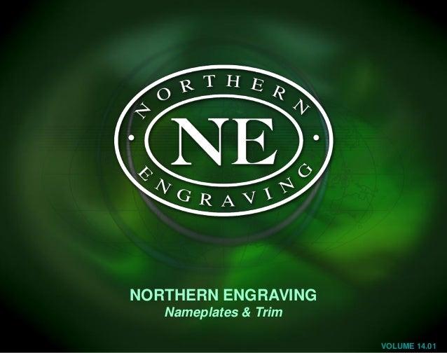 NORTHERN ENGRAVING Nameplates & Trim VOLUME 14.01