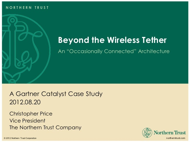 """NORTHERN TRUST                                     Beyond the Wireless Tether                                     An """"Occa..."""