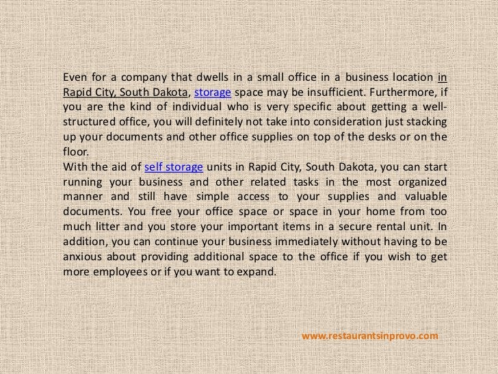 Even for a company that dwells in a small office in a business location inRapid City, South Dakota, storage space may be i...