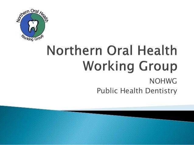 NOHWG Public Health Dentistry